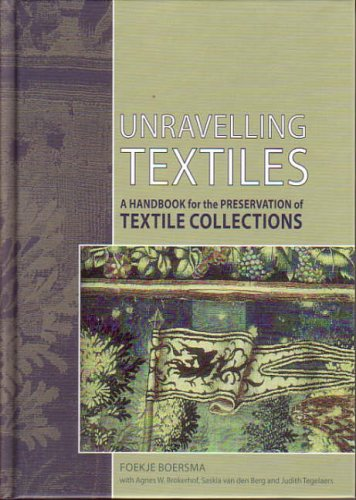 Unravelling Textiles: A Handbook for the Preservation of Textile Collections.; With Agnes W. Brokerhof, Saskia van den Berg and Judith Tegelaers. F. Boersma.