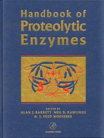 Handbook of Proteolytic Enzymes. Alan J. Barrett, Neil D. Rawlings, J. Fred Woessner.