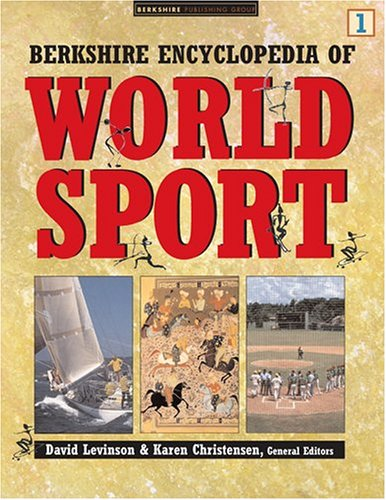 Berkshire Encyclopedia of World Sport. 4 Volumes. David Levinson, Karen Christensen.