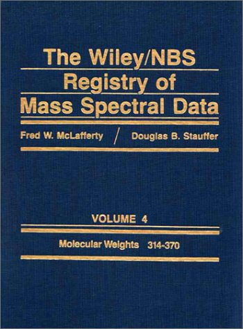 Wiley/NBS Registry of Mass Spectral Data Volume 4 (Hardcover); Molecular Weights 314-370. McLafferty.