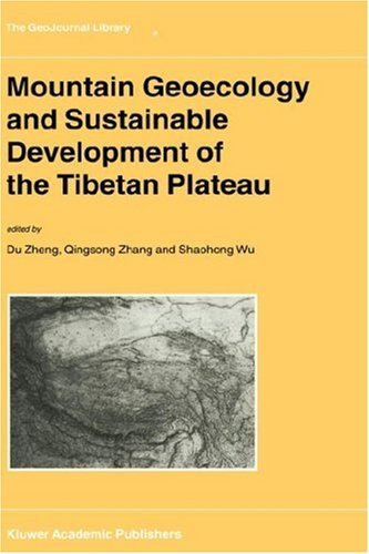 Mountain Geoecology and Sustainable Development of the Tibetan Plateau.; (The GeoJournal Library, Volume 57.). Du Zheng, Quingson Zhang, Shaohong Wu.