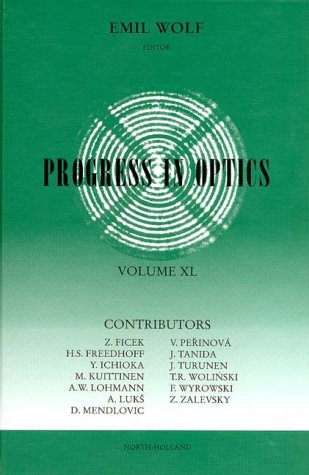 Progress in Optics, Volume XL. E. Wolf.