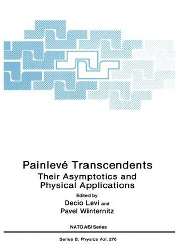 Painleve Transcendents: Their Asymptotics and Physical Applications.; (NATO ASI Series B: Physics, Volume 278.). Decio Levi, Pavel Winternitz.