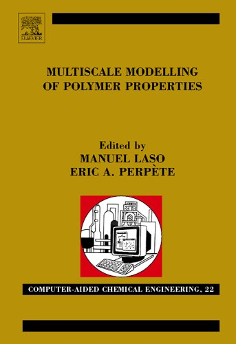 Multiscale Modelling of Polymer Properties.; (Computer-Aided Chemical Engineering, 22). M. Laso, E A. Perpete.