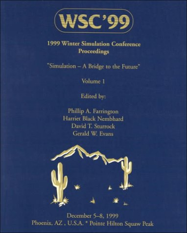 1999 Winter Simulation Conference Proceedings. 2 Volumes. Phillip A. Farrington, , David T. Sturrock, Harriet Black Hembhard, Gerald W. Evans.