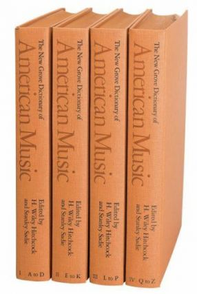 New Grove Dictionary of American Music, 4 Volumes, Complete. H. Wiley Hitchcock, Stanley Sadie
