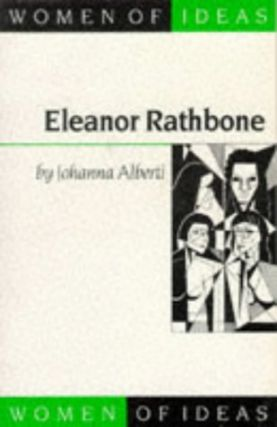 Eleanor Rathbone.; (Women of Ideas Series.). Johanna Alberti