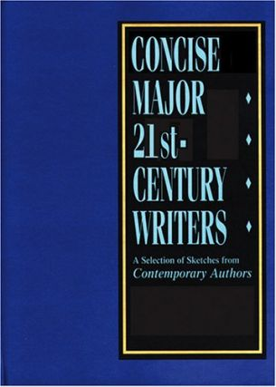 Concise Major 21st-Century Writers: A Selection of Sketches from Contemporary Authors. Five Volumes