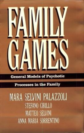 Family Games: General Models of Psychotic Processes in the Family.; Translated by Veronica...