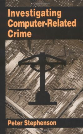 Investigating Computer-Related Crime. Peter Stephenson