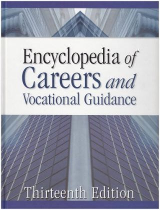 Encyclopedia of Careers and Vocational Guidance. Five volumes. Thirteenth Edition.