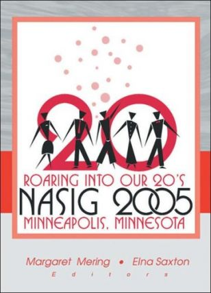 Roaring into Our 20's: Nasig 2005: Minneapolis, Minnesota. Margaret Mering, Elna Saxton