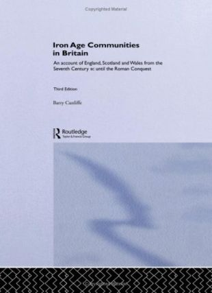 Iron Age Communities in Britain. Barry Cunliffe