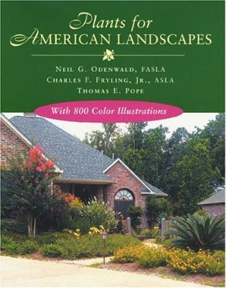 Plants For American Landscapes. Neil G. Odenwald, Jr. Fryling, Charles F., Thomas E. Pope