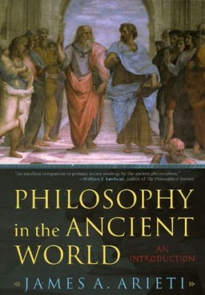 Philosophy in the Ancient World: An Introduction. James A. Arieti