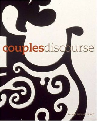 Couples Discourse.; With an essay by Sarah K. Rich and contributions by Sarah Holloran, Barbara...