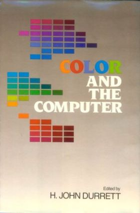 Color and the Computer. H. John Durrett