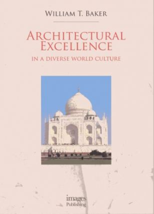 Architectural Excellence: In a Diverse World Culture. William T. Baker