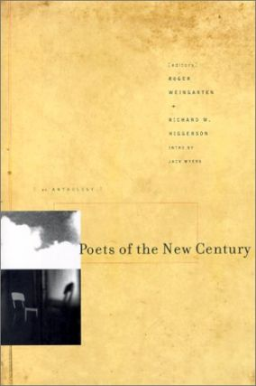 Poets of the New Century.; Introduction by Jack Myers. Roger Weingarten, Richard Higgerson.