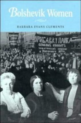 Bolshevik Women. Barbara Evans Clements