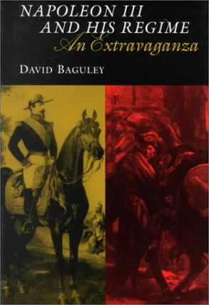 Napoleon III and His Regime: An Extravaganza.; (Modernist Studies). David Baguley