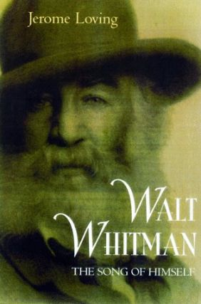 Walt Whitman: The Song of Himself. Jerome Loving