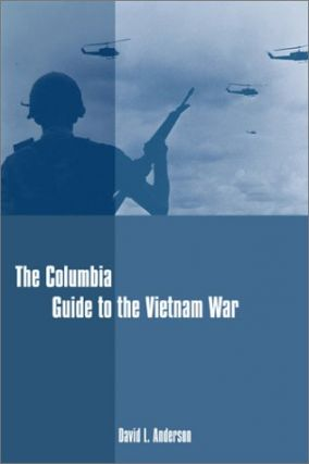 The Columbia Guide to the Vietnam War.; (Columbia Guides to American History and Cultures.)....