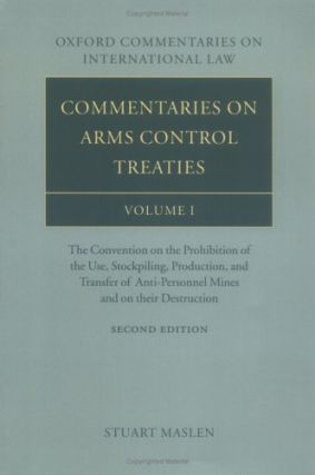 Commentaries on Arms Control Treaties, Volume I: The Convention on the Prohibition of the Use,...