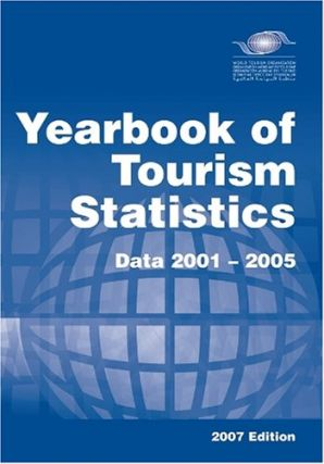 Yearbook of Tourism Statistics (2007 Edition) (Yearbook of Tourism Statistics); Data 2001-2005....