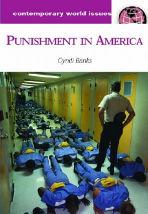 Punishment in America: A Reference Handbook. Cyndi Banks.