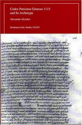 Codex Parisinus Graecus 1115 and Its Archetype. Alexander Alexakis.