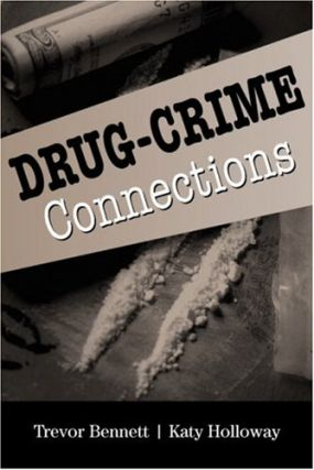 Drug-Crime Connections. Trevor Bennett, Katy Holloway