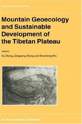 Mountain Geoecology and Sustainable Development of the Tibetan Plateau.; (The GeoJournal Library, Volume 57.)