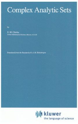 Complex Analytical Sets.; (Mathematics and Its Applications, Soviet Series, 46.). E. M. Chirka.