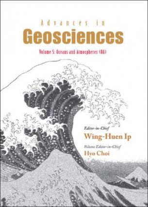 Advances in Geosciences: Volume 5: Ocean And Atmospheres. Wing-Huen Ip, Hyo Choi