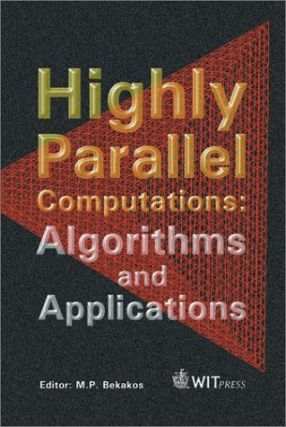 Highly Parallel Computations: Algorithms and Applications.