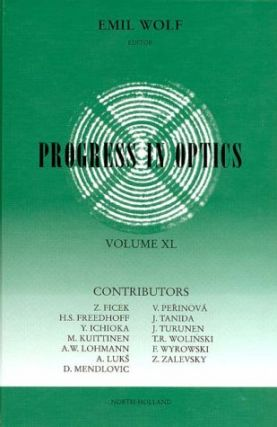 Progress in Optics, Volume XL. E. Wolf