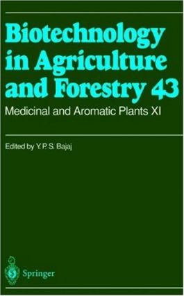 Biotechnology in Agriculture and Forestry 43: Medicinal and Aromatic Plants XI. Y. P. S. Bajaj