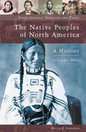 Native Peoples of North America: A History, Volumes I and II.; (Native American: Yesterday and...