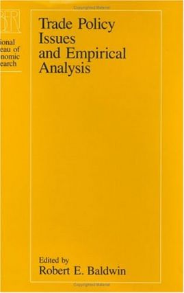 Trade Policy Issues and Empirical Analysis.; (A National Bureau of Economic Research Project Report.). Robert E. Baldwin.