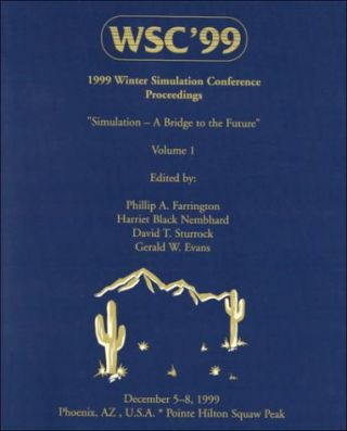 1999 Winter Simulation Conference Proceedings. 2 Volumes. Phillip A. Farrington, David T....