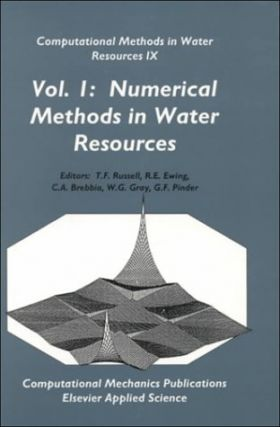 Computational Methods in Water Resources IX, Volume 1: Numerical Methods in Water Resources.