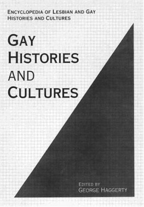 Gay Histories and Cultures: An Encyclopedia.; (Encyclopedia of Lesbian and Gay Histories and...