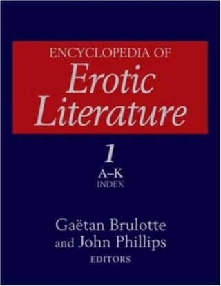 Encyclopedia of Erotic Literature. Two volumes. Gaetan Brulotte.