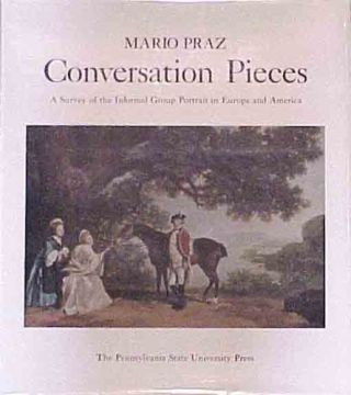 Conversation Pieces: A Survey of the Informal Group Portrait in Europe and America. Mario Praz.