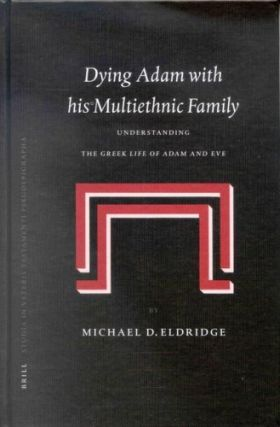 Dying Adam With his Multiethnic Family: Understanding the Greek Life of Adam and Eve.; (Studia in...