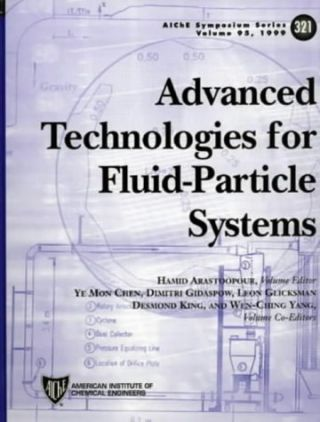 Advanced Technologies for Fluid-Particle Systems.; (AIChIE Symposium Series, Volume 95, 321.)....