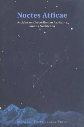 Noctes Atticae: Thirty-four Articles on Graeco-Roman Antiquity and Its Nachleben.; Studies Presented to Jorgen Mejer on His Sixtieth Birthday. Bettina Amden.