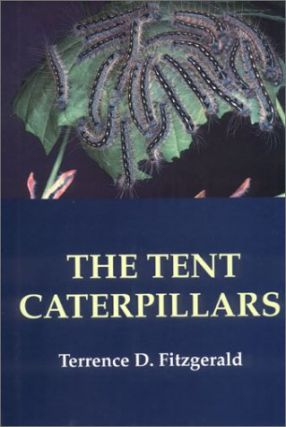 The Tent Caterpillars.; (The Cornell Series in Arthropod Biology.). Terrence D. Fitzgerald.