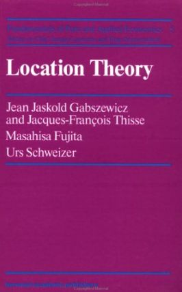 Location Theory.; (Fundamentals of Pure and Applied Economics: Regional and Urban Economics.)....